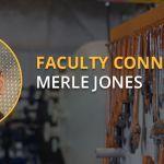 Merle Jones Faculty Connection