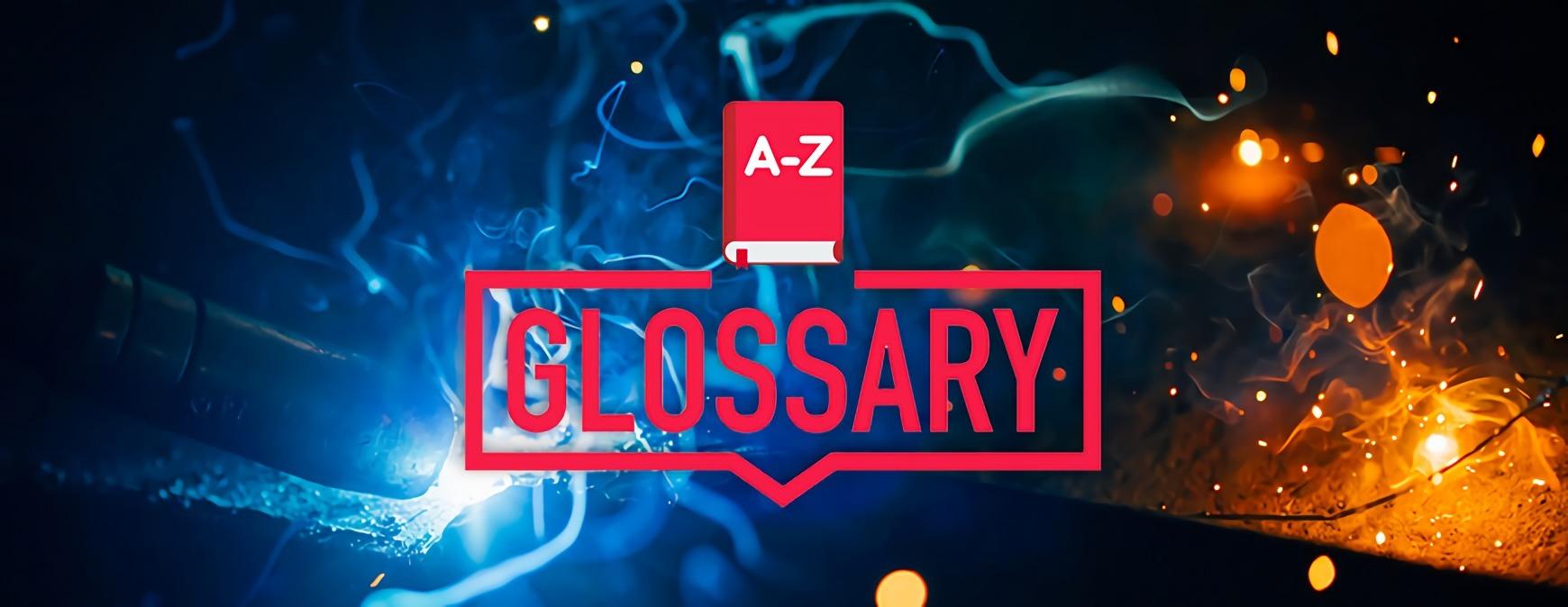 welding glossary